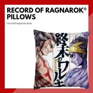 Record Of Ragnarok Pillows